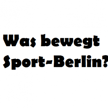 Was bewegt Sport-Berlin? Berlin hat Talent